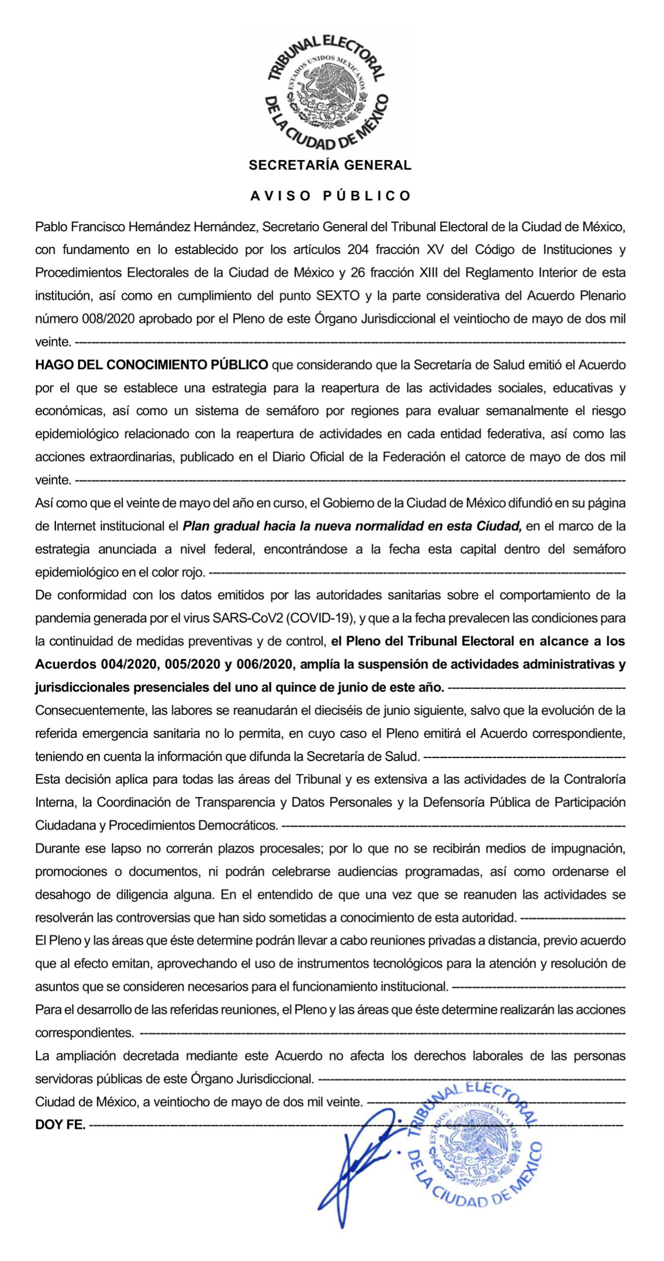el Pleno del Tribunal Electoral en alcance a los Acuerdos 004/2020, 005/2020 y 006/2020, amplía la suspensión de actividades administrativas y jurisdiccionales presenciales del uno al quince de junio de este año.